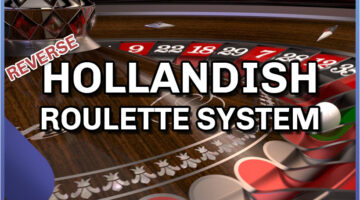 Reverse Hollandish Roulette System – The Complete Huide