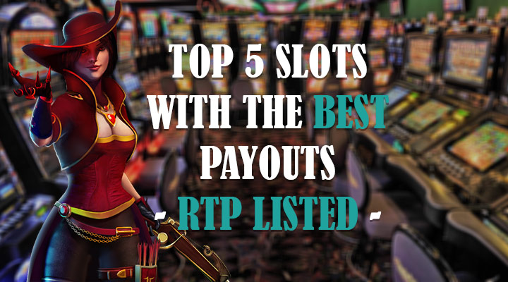 top 5 slots with rtp