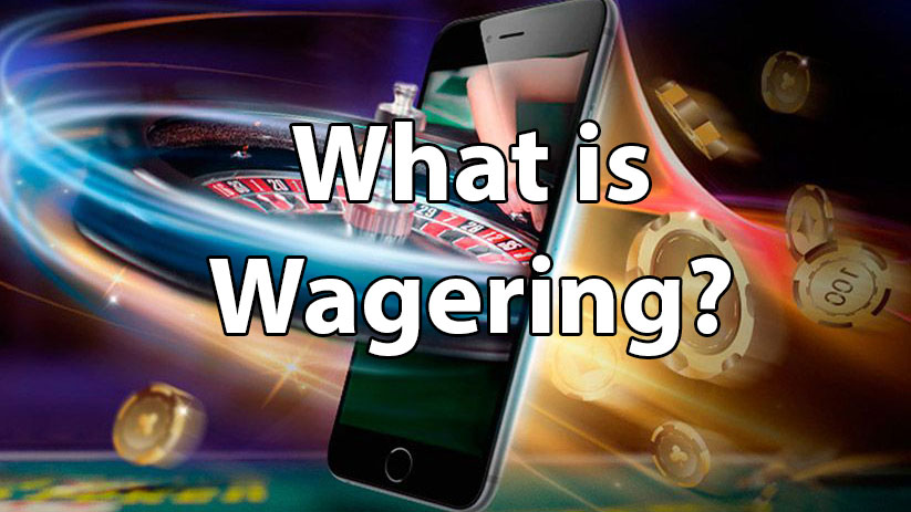 What is wagering?